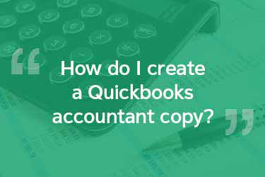 How do I create a Quickbooks accountant copy?