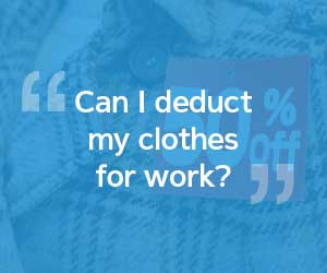 Can I deduct my clothes for work?