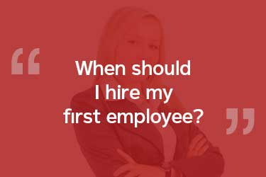 When should I hire my first employee?