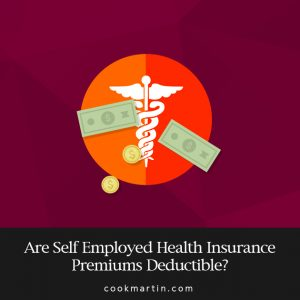 Are Self Employed Health Insurance Premiums Deductible