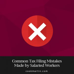 Common Tax Filing Mistakes Made by Salaried Workers