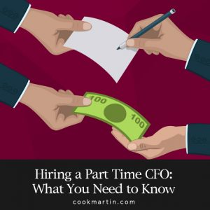 Hiring a Part Time CFO What You Need to Know